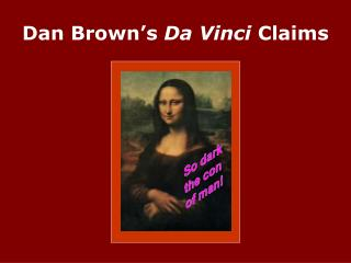 Dan Brown's  Da Vinci  Claims