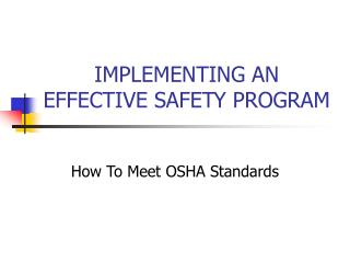IMPLEMENTING AN EFFECTIVE SAFETY PROGRAM