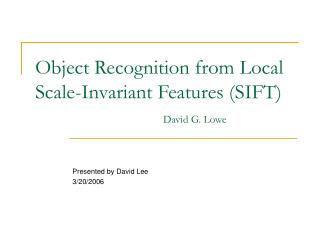 Object Recognition from Local Scale-Invariant Features (SIFT) David G. Lowe