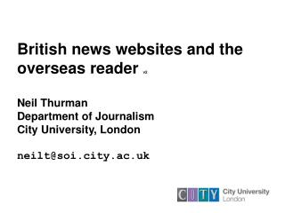 British news websites and the overseas reader  v2 Neil Thurman Department of Journalism City University, London neilt@so