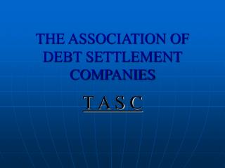 THE ASSOCIATION OF DEBT SETTLEMENT COMPANIES