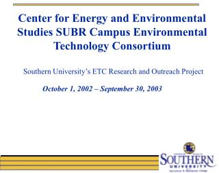 Center for Energy and Environmental Studies SUBR Campus Environmental Technology Consortium
