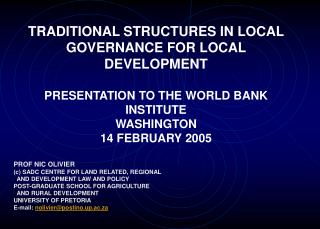 TRADITIONAL STRUCTURES IN LOCAL GOVERNANCE FOR LOCAL DEVELOPMENT PRESENTATION TO THE WORLD BANK INSTITUTE  WASHINGTON 14