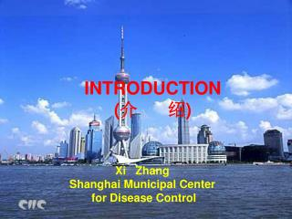 Xi   Zhang Shanghai Municipal Center  for Disease Control