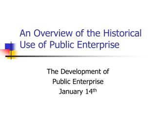 An Overview of the Historical Use of Public Enterprise