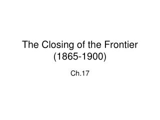 The Closing of the Frontier 1865-1900