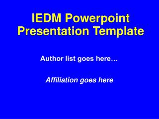 IEDM Powerpoint Presentation Template