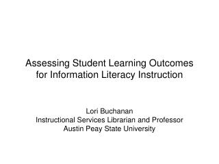 Assessing Student Learning Outcomes for Information Literacy Instruction