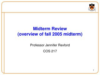 Midterm Review (overview of fall 2005 midterm)