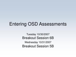 Entering OSD Assessments