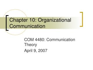 Chapter 10: Organizational Communication