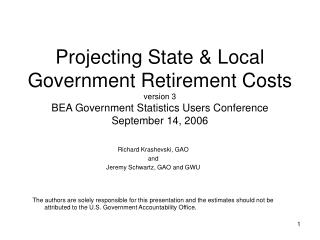 Projecting State & Local Government Retirement Costs version 3 BEA Government Statistics Users Conference September