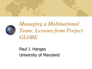 Managing a Multinational Team: Lessons from Project GLOBE