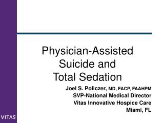 Physician-Assisted Suicide and  Total Sedation