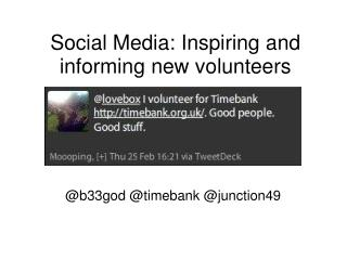 Social Media: Inspiring and informing new volunteers
