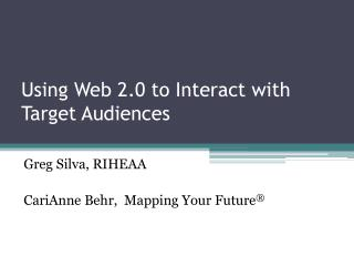Using Web 2.0 to Interact with Target Audiences