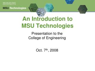 An Introduction to  MSU Technologies