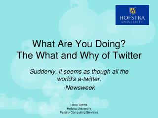 What Are You Doing? The What and Why of Twitter