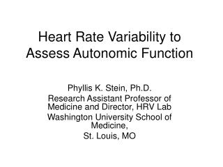 Heart Rate Variability to Assess Autonomic Function