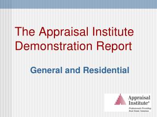 The Appraisal Institute Demonstration Report