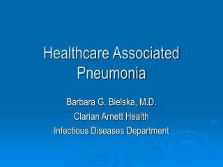 Healthcare Associated Pneumonia