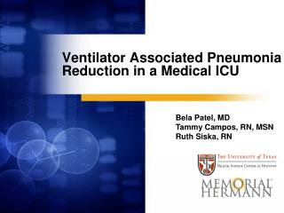 Ventilator Associated Pneumonia Reduction in a Medical ICU