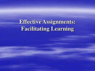 Effective Assignments: Facilitating Learning