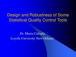 Design and Robustness of Some Statistical Quality Control Tools