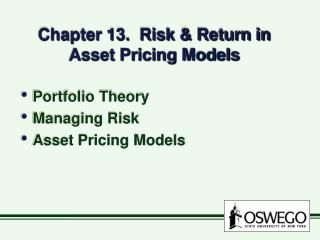 Chapter 13.  Risk & Return in Asset Pricing Models