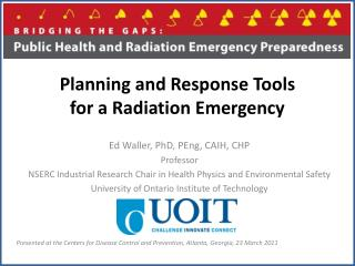 Planning and Response Tools  for a Radiation Emergency