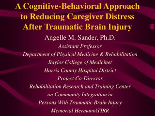 A Cognitive-Behavioral Approach to Reducing Caregiver Distress After Traumatic Brain Injury