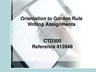 Orientation to Gordon Rule Writing Assignments