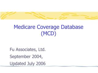 Medicare Coverage Database  (MCD)