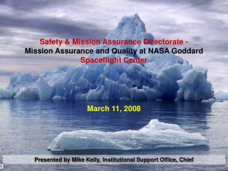 Safety & Mission Assurance Directorate - Mission Assurance and Quality at NASA Goddard Spaceflight Center