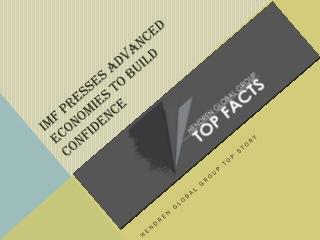 IMF Presses Advanced Economies To Build Confidence: Hendren