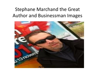 Stephane Marchand the Author and Businessman