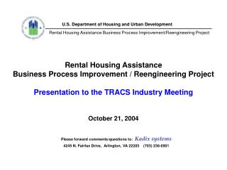 Rental Housing Assistance Business Process Improvement / Reengineering Project Presentation to the TRACS Industry Meetin