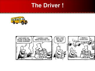 The Driver !