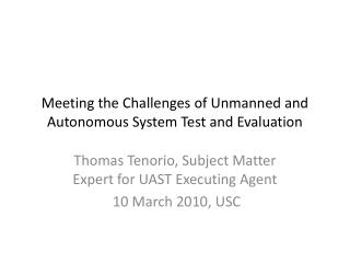 Meeting the Challenges of Unmanned and Autonomous System Test and Evaluation