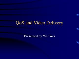 QoS and Video Delivery