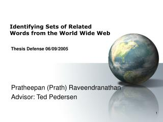 Identifying Sets of Related Words from the World Wide Web  Thesis Defense 06/09/2005