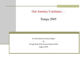 Dr. John Morton-Finney Chapter by George Hicks, III & Carmon Weaver hicks August 2005