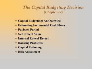 The Capital Budgeting Decision (Chapter 12)