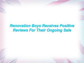 Renovation Boys Receives Positive Reviews For Their Ongoing
