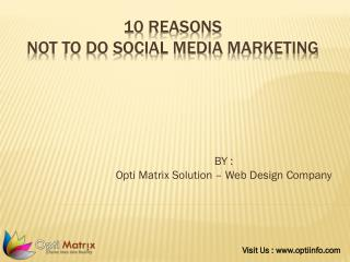 10 Reasons Not To Do Social Media Marketing
