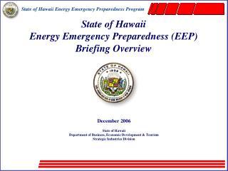 State of Hawaii Energy Emergency Preparedness (EEP) Briefing Overview