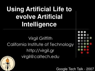 Using Artificial Life to evolve Artificial Intelligence