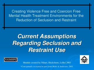 Current Assumptions Regarding Seclusion and Restraint Use