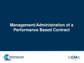 Management/Administration of a Performance Based Contract
