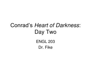 Conrad's  Heart of Darkness :  Day Two